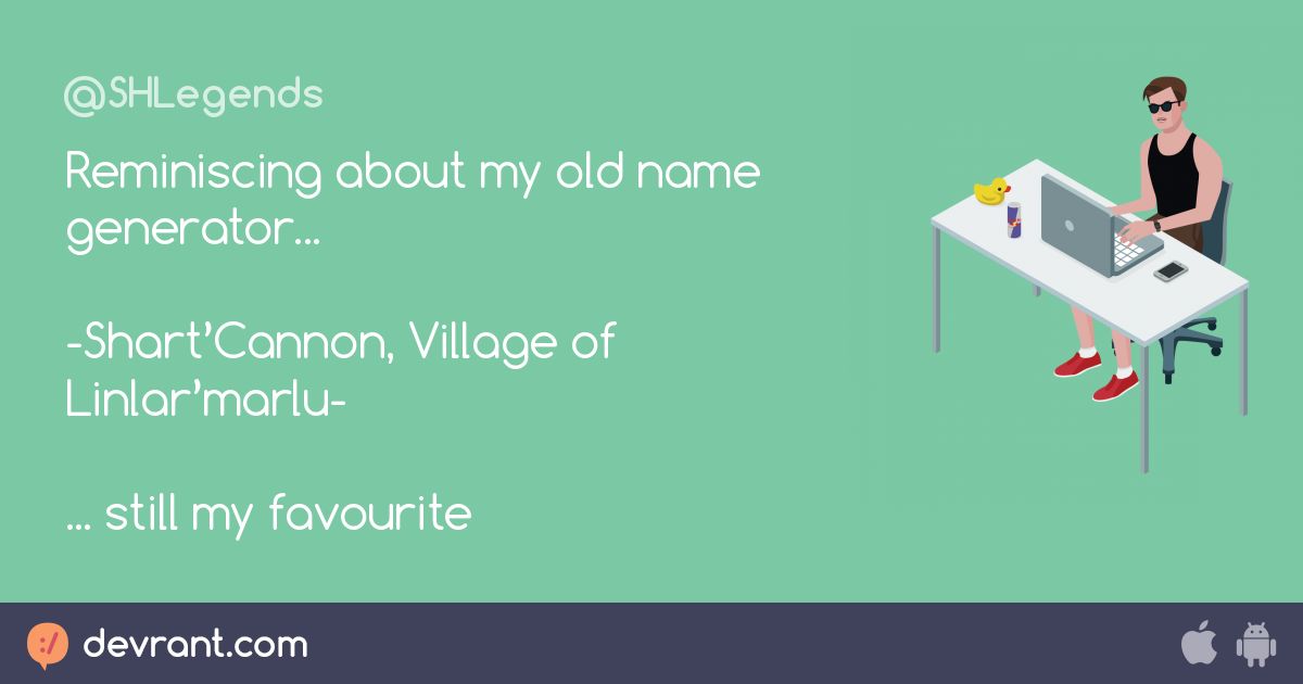 good old days - Reminiscing about my old name generator