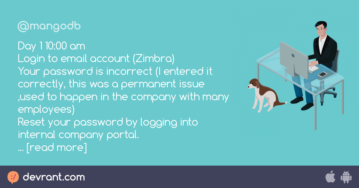 Day 1 10:00 am Login to email account (Zimbra) Your password