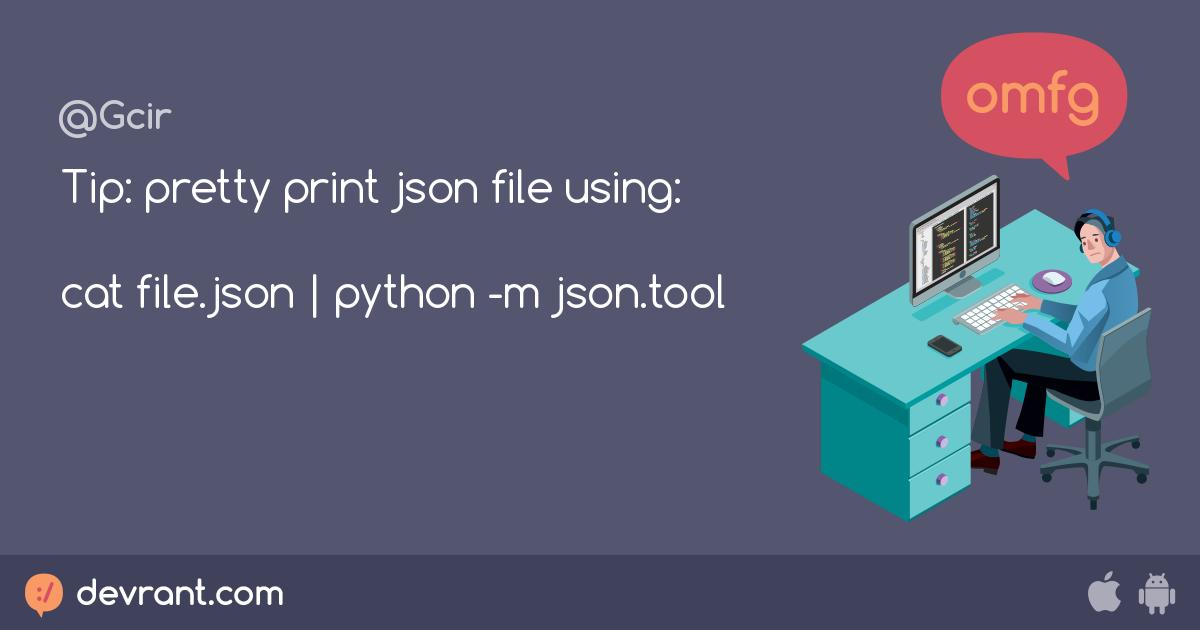 python - Tip: pretty print json file using: cat file json