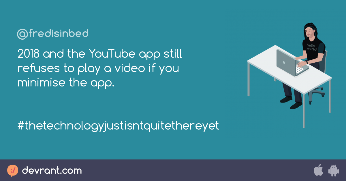 youtube pls - 2018 and the YouTube app still refuses to play