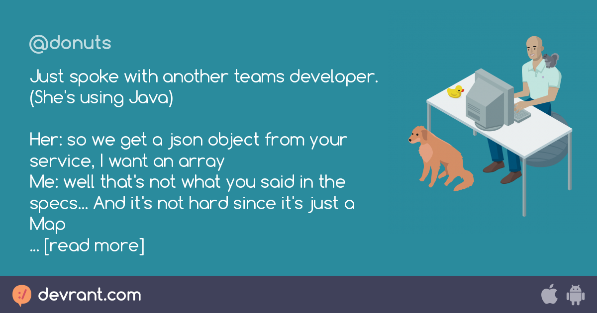 Just spoke with another teams developer  (She's using Java) Her: so