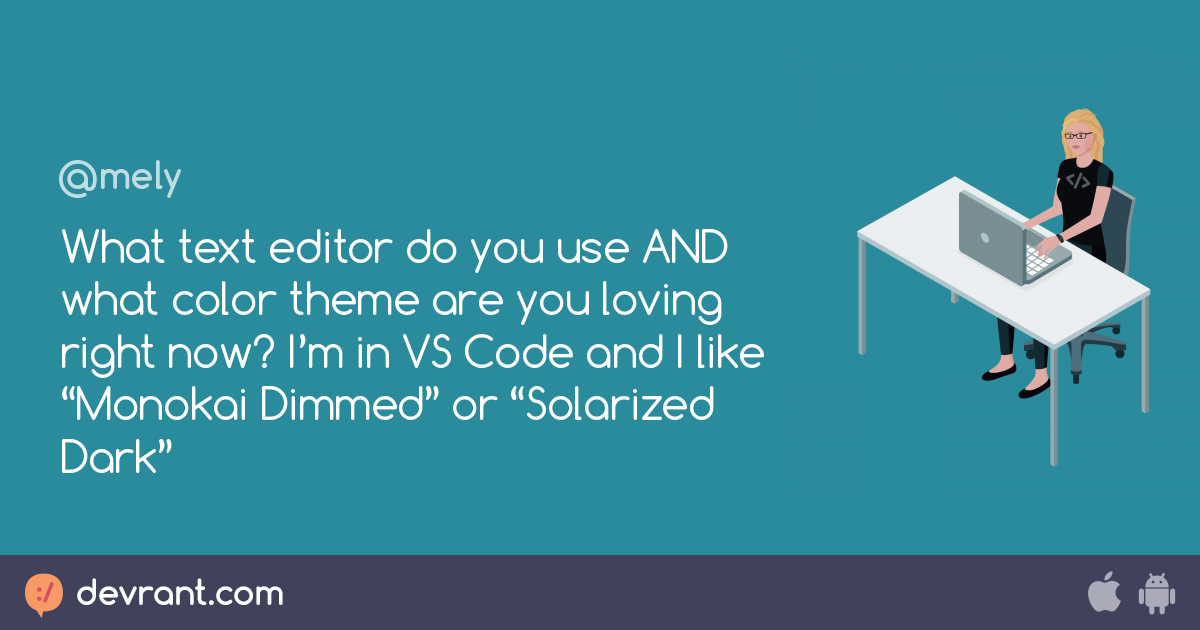 editor color - What text editor do you use AND what color