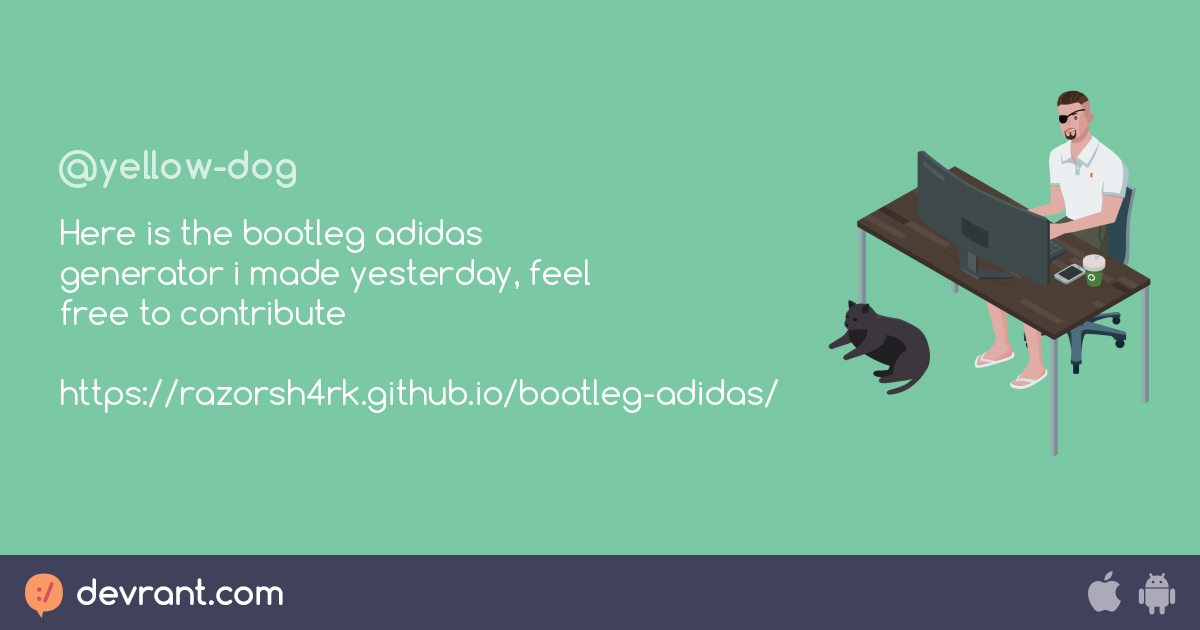 Here is the bootleg adidas generator i made yesterday, feel
