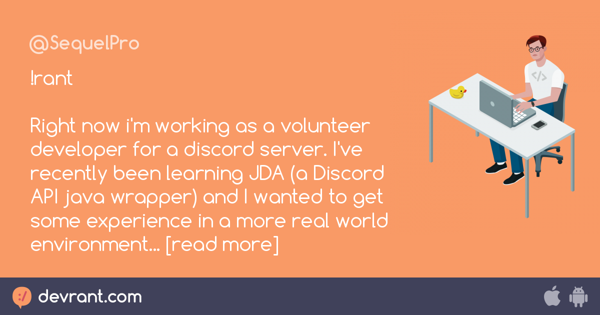 job - !rant Right now i'm working as a volunteer developer for a