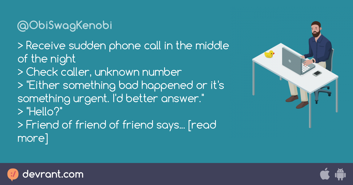 piece - > Receive sudden phone call in the middle of the night