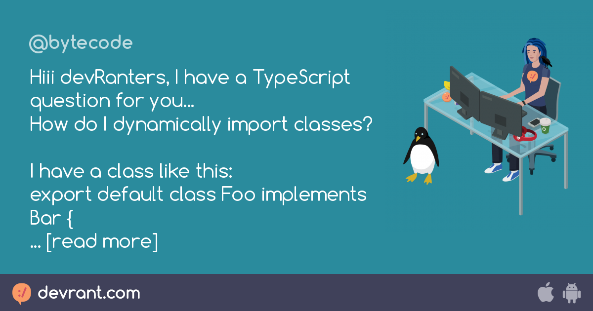 classes - Hiii devRanters, I have a TypeScript question for