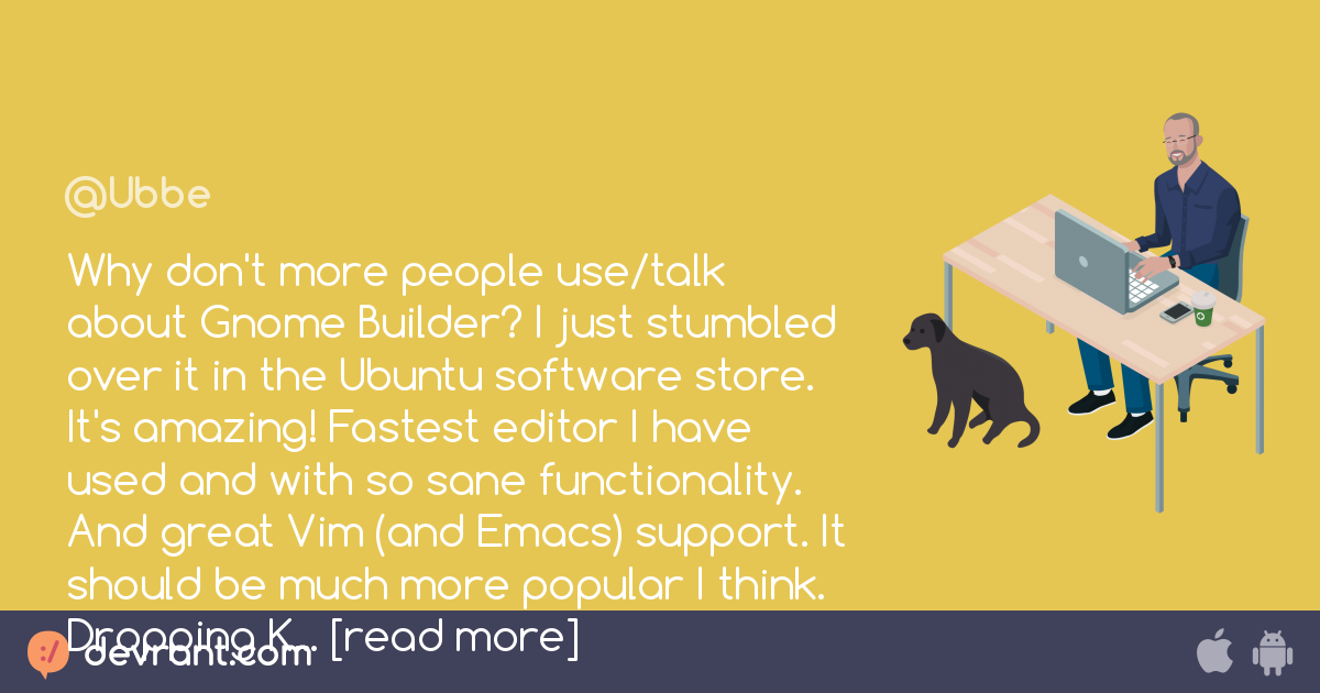 vim - Why don't more people use/talk about Gnome Builder? I