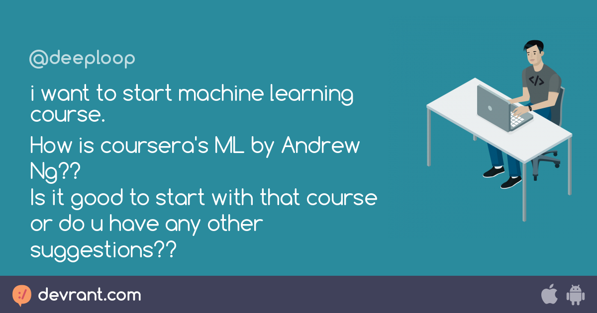 question - i want to start machine learning course  How is