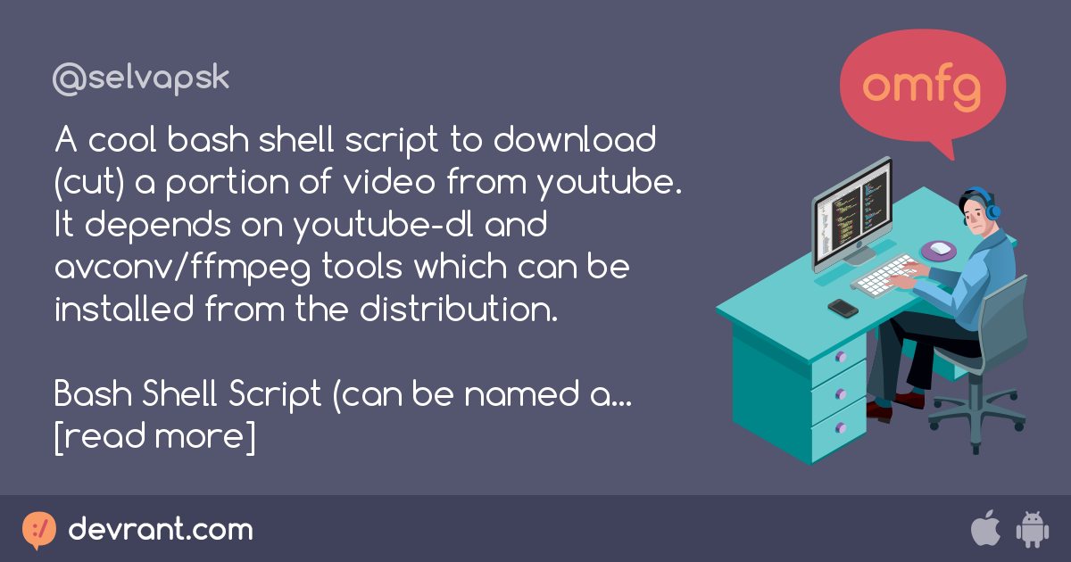 ffmpeg - A cool bash shell script to download (cut) a