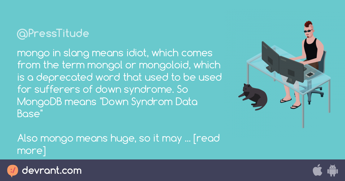 mongo in slang means idiot, which comes from the term mongol