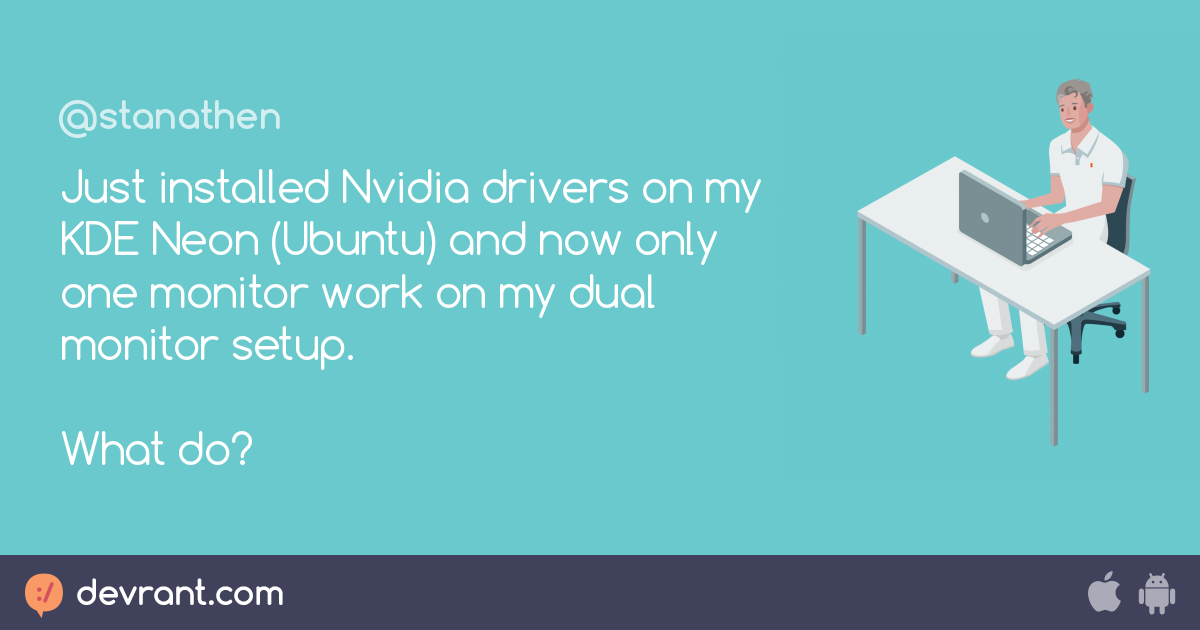 Just installed Nvidia drivers on my KDE Neon (Ubuntu) and now only