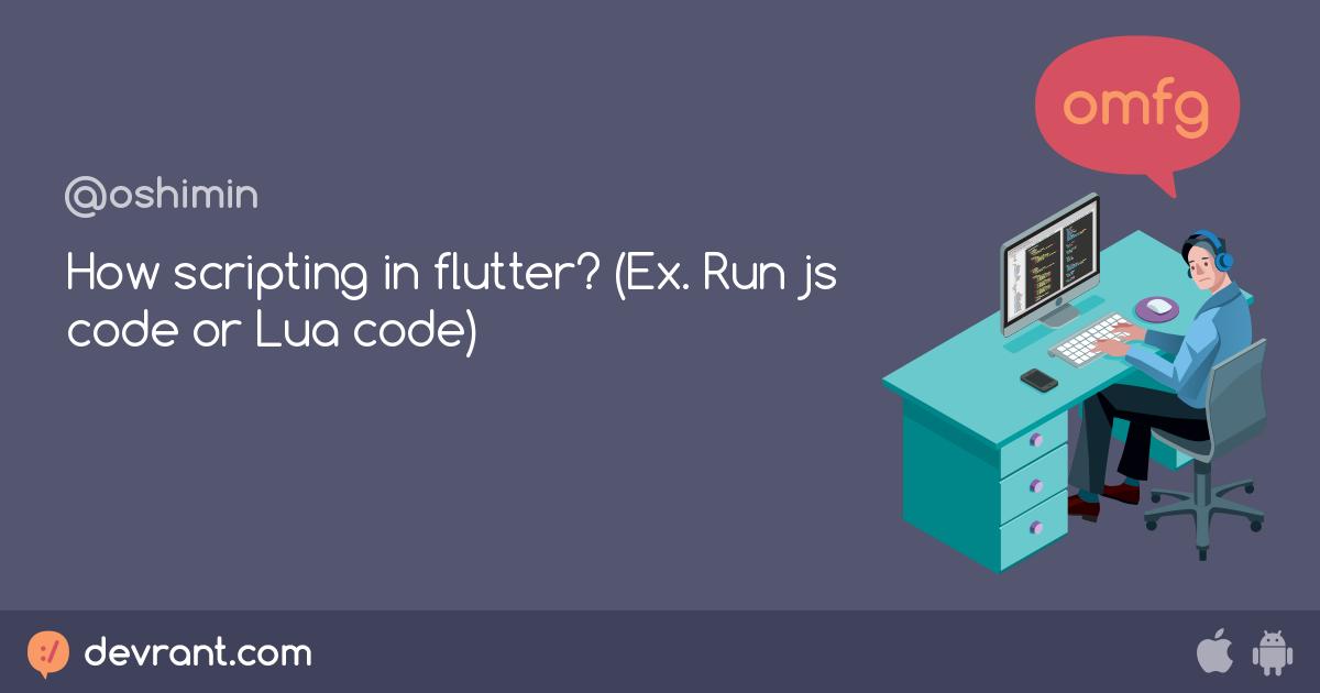 development - How scripting in flutter? (Ex  Run js code or
