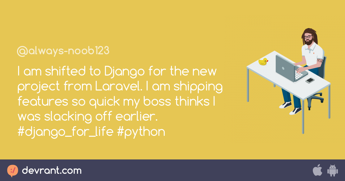 I am shifted to Django for the new project from Laravel  I