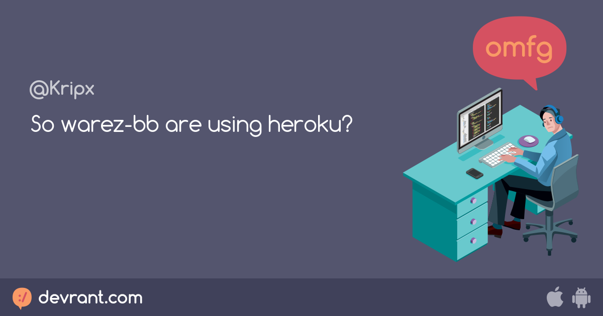 heroku - So warez-bb are using heroku? - devRant
