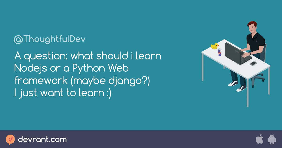 django - A question: what should i learn Nodejs or a Python