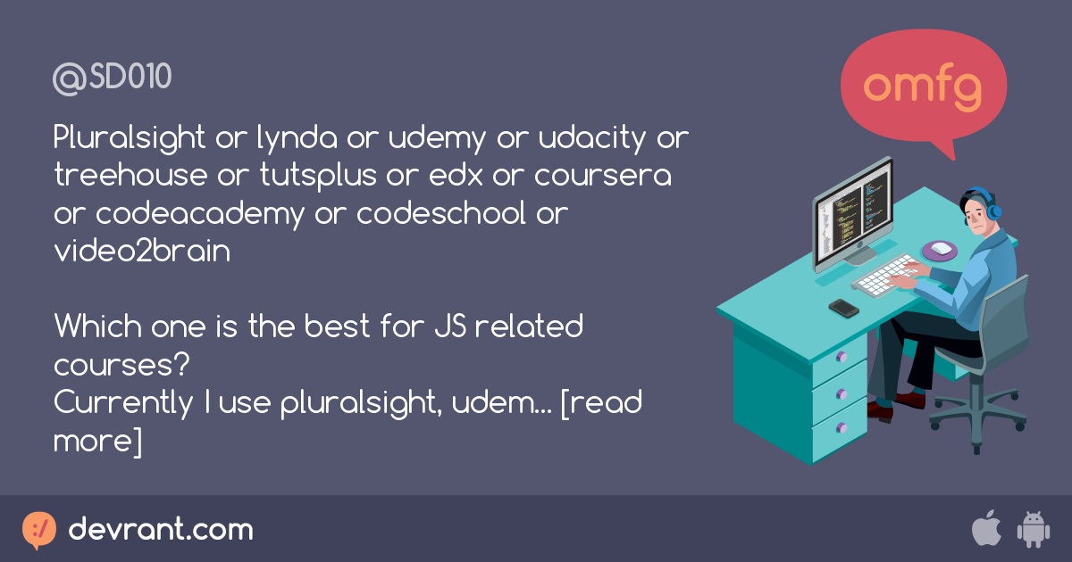 javascript - Pluralsight or lynda or udemy or udacity or treehouse