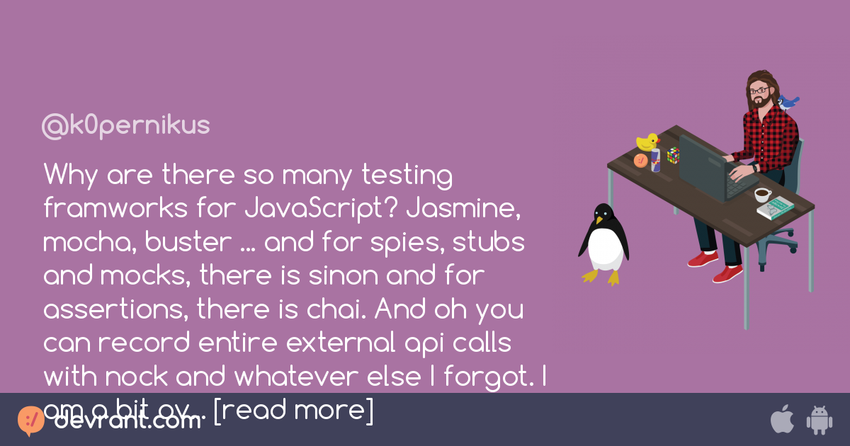 javascript - Why are there so many testing framworks for