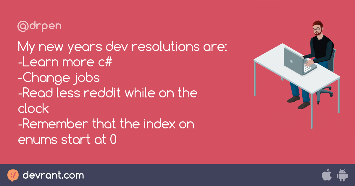 new year resolution - My new years dev resolutions are