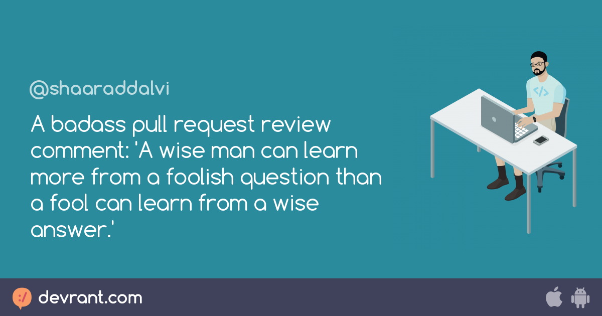 Comment A Badass Pull Request Review Comment A Wise Man Can