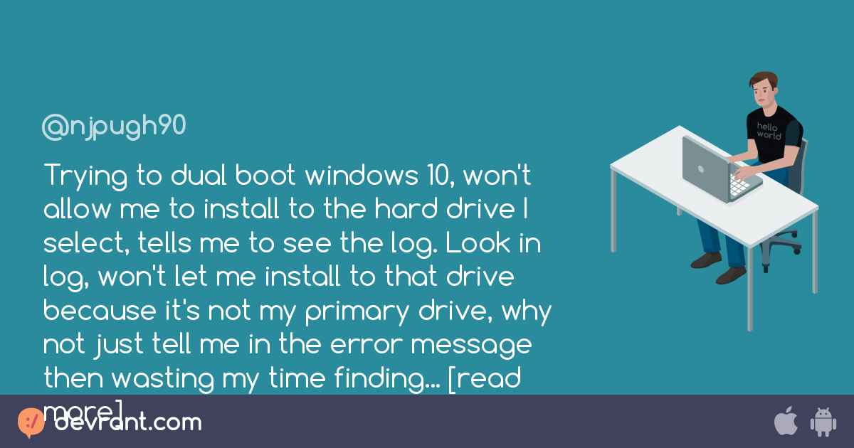 annoying - Trying to dual boot windows 10, won't allow me to