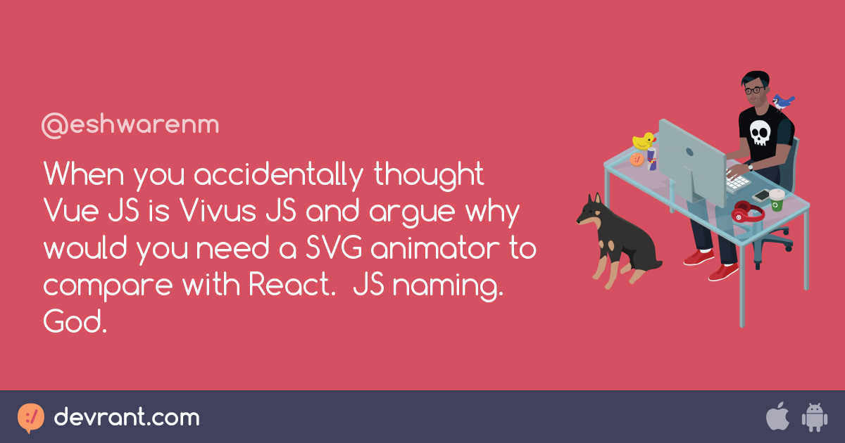 When you accidentally thought Vue JS is Vivus JS and argue why would