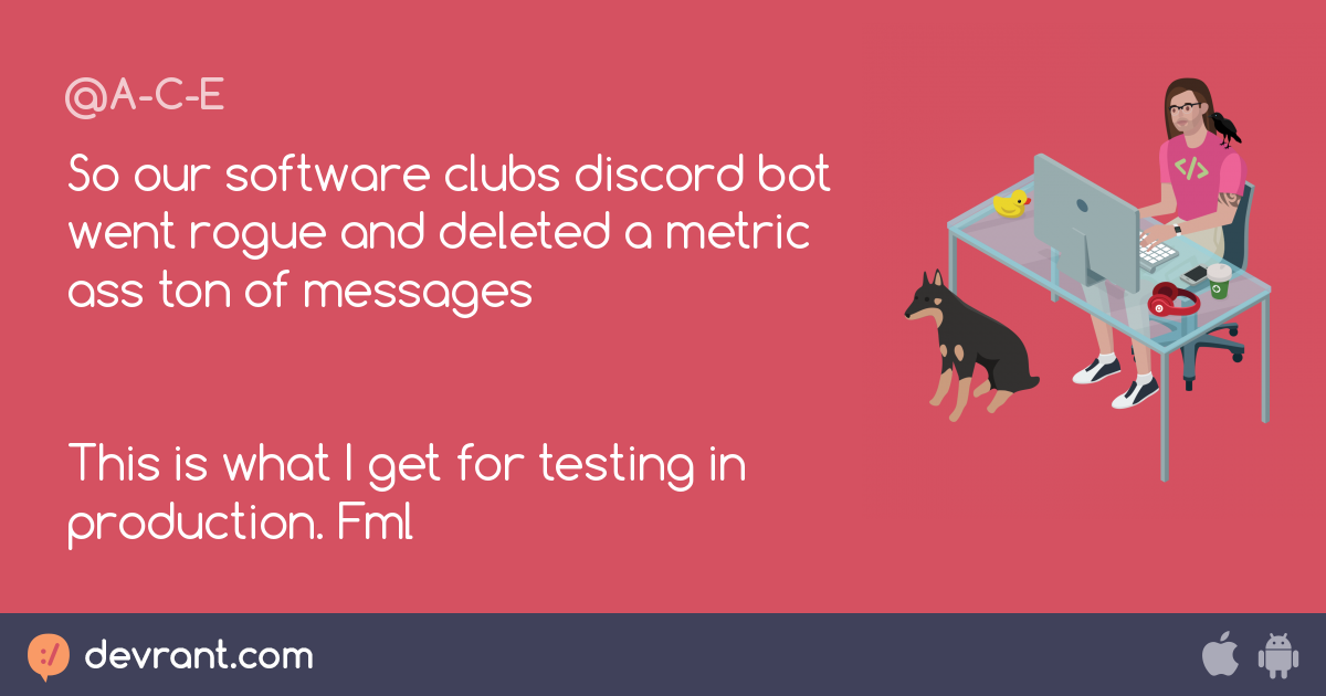 So our software clubs discord bot went rogue and deleted a