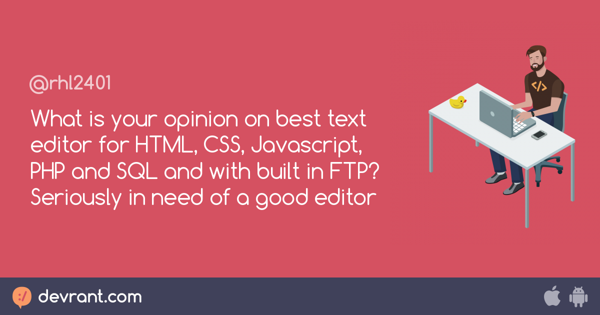 What is your opinion on best text editor for HTML, CSS