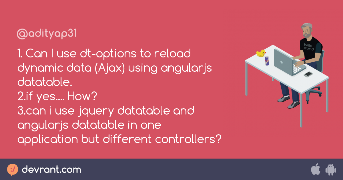 datatable - 1  Can I use dt-options to reload dynamic data (Ajax